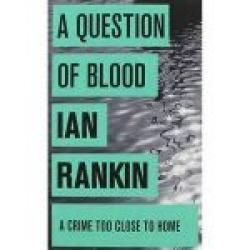 A Question of Blood – Ian Rankin